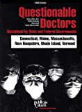 img - for Questionable Doctors Disciplined by State and Federal Governments : Connecticut, Maine, Massachusetts, New Hampshire, Rhode Island and Vermont book / textbook / text book