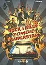 Rockabilly Zombie Superstar tome 1 par Nikopek