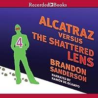 Alcatraz Versus the Shattered Lens (       UNABRIDGED) by Brandon Sanderson Narrated by Ramon de Ocampo