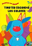 Timoteo Escondio Los Colores (Spanish Edition)