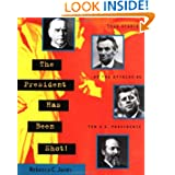 The President Has Been Shot!: True Stories of the Attacks on Ten U.S. Presidents