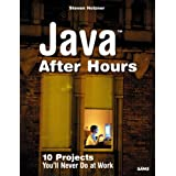 Java After Hours: 10 Projects You'll Never Do at Work ~ Steve Holzner