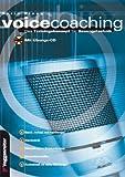 Voicecoaching: Das Trainingskonzept für Gesangstechnik. Grund- Aufbau- und Profiübungen. Atemtechnik. Hilfestellung bei Stimmproblemen. Interpretationshilfen. Anatomieteil mit vielen Abbildungen