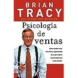 Psicología de ventas: Cómo vender más, más fácil y rápidamente de lo que alguna vez pensaste que fuese posible (Spanish Edition)