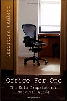 Office For One: The Sole Proprietor's Survival Guide