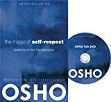 The Magic of Self-Respect: Awakening to your Own Awareness (Authentic Living) (0981834183) by Osho