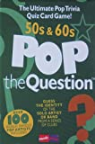 Pop the Question: 50s and 60s (The Game Series)