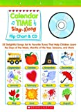 Calendar Time Sing-Along Flip Chart and CD: 25 Delightful Songs Set to Favorite Tunes That Help Children Learn the Days of the Week, Months of the Year, Seasons, and More
