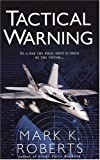 Tactical Warning (0786016663) by Roberts, Mark K.