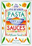 The Top 100 Pasta Sauces (0950918237) by Seed, Diane
