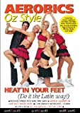 echange, troc Aerobics Oz Style - Heat in Your Feet (Do It the Latin Way!) [Import anglais]
