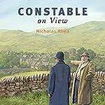 Constable on View | Nicholas Rhea