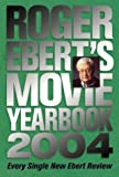 Roger Ebert's Movie Yearbook 2004 (0740738348) by Ebert, Roger