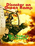 Disaster On Green Ramp: The Army's Response