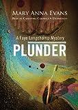 Plunder (Faye Longchamp Mysteries, Book 7)