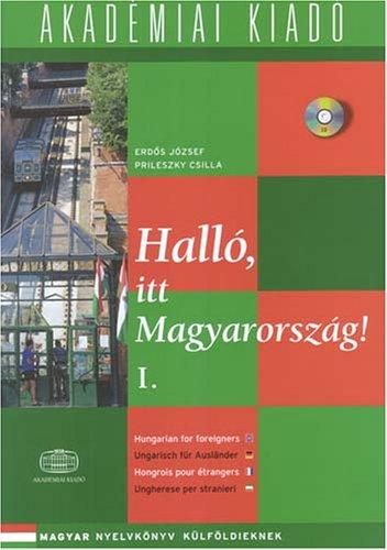 Hallo, Itt Magyarorszag!: Student Book 1 (Hungarian Edition)