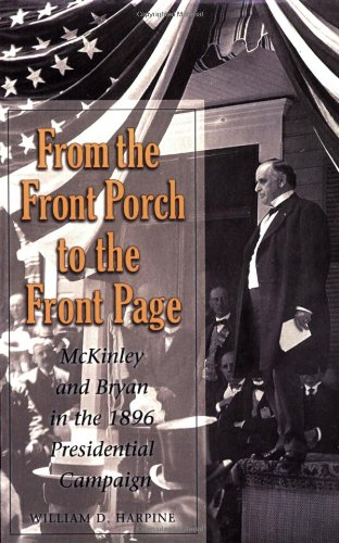 From the Front Porch to the Front Page: McKinley and...