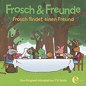Frosch findet einen Freund (Frosch & Freunde 2) | Irene Timm, Thomas Karallus