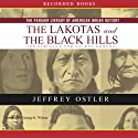 Lakotas and the Black Hills: The Struggle for Sacred Ground (Penguin Library of American Indian History) (       UNABRIDGED) by Jeff Ostler Narrated by George Wilson