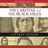 Lakotas and the Black Hills: The Struggle for Sacred Ground (Penguin Library of American Indian History)