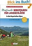 Noch mehr Bergtouren für Langschläfer...