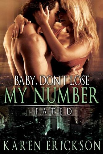 Baby, Don't Lose My Number: Fated, Book 2