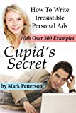 Cupid's Secret: How To Write Compelling Personal Ads