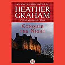 Conquer the Night (       UNABRIDGED) by Heather Graham, Shannon Drake Narrated by Sandra Burr
