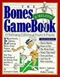 The Bones & Skeleton Gamebook (Hand in Hand with Nature) (1563054973) by Anderson, Karen C.