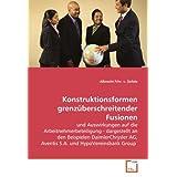 Konstruktionsformen grenzüberschreitender Fusionen: und Auswirkungen auf die Arbeitnehmerbeteiligung - dargestellt...