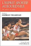 echange, troc Georges Vigarello, Collectif - L'esprit sportif aujourd'hui : Des valeurs en conflit