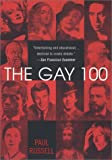 The Gay 100: A Ranking of the Most Influential Gay Men and Lesbians, Past and Present (0758201001) by Russell, Paul