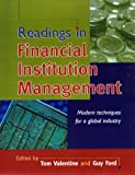 Readings in Financial Institution Management: Modern Techniques for a Global Industry