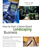 How to Start a Home-Based Landscaping Business, 5th (Home-Based Business Series)