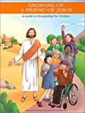 Growing Up a Friend of Jesus: A Guide to Discipleship for Children (Treasure Chest of Prayer)