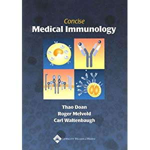 Concise Medical Immunology Thao Doan MD, Roger Melvold and Carl Waltenbaugh PhD