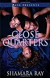 Close Quarters: A Novel (Zane Presents)