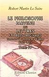 echange, troc Robert Martin Le Suire - Le Philosophe parvenu, ou Lettres et pièces originales, contenant les aventures d'Eugène Sans-Pair