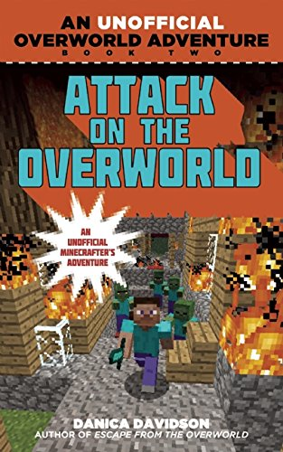 Attack on the Overworld: An Unofficial Overworld Adventure, Book Two (Overworld Adventures): Danica Davidson: 9781510702769: Amazon.com: Books