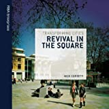 cover of Revival in the Square: Transforming Cities
