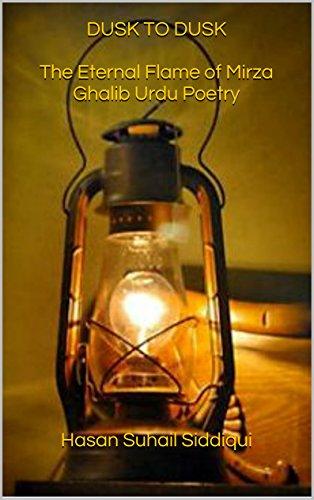 DUSK TO DUSK  The Eternal Flame of Mirza Ghalib Urdu Poetry PDF