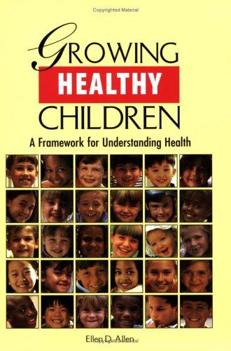 Growing Healthy Children: A Framework For Understanding Health