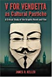 """V for Vendetta"" as Cultural Pastiche: A Critical Study of the Graphic Novel and Film"
