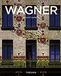 Otto Wagner 1841-1918 : Pr�curseur de...