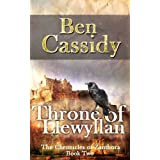 Throne of Llewyllan (The Chronicles of Zanthora: Book Two) ~ Ben Cassidy