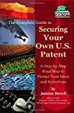img - for The Complete Guide to Securing Your Own U.S. Patent: A Step-by-Step Road Map to Protect Your Ideas and Inventions - With Companion CD-ROM by Burrell, Jamaine (2007) Paperback book / textbook / text book