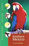 img - for Southern Mexico: The Cancun Region, Yucatan Pininsula, Oaxaca, Chiapas, and Tabasco (Travellers' Wildlife Guides) book / textbook / text book