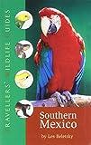 Southern Mexico: The Cancun Region, Yucatan Pininsula, Oaxaca, Chiapas, and Tabasco (Travellers' Wildlife Guides) Les Beletsky