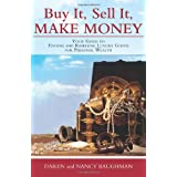 Buy It, Sell It, Make Money is not about clipping coupons to save twenty cents on a bottle of ketchup. It's about spending wisely to increase your buying power and living richly without working a high-powered job and earning a million-dollar paycheck...