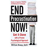 End Procrastination Now!: Get it Done with a Proven Psychological Approachby Ed.D., William Knaus